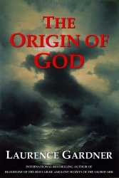 The Origin of God by Laurence Gardner